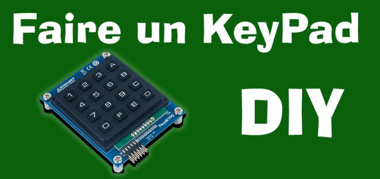 Faire un Keypad DIY