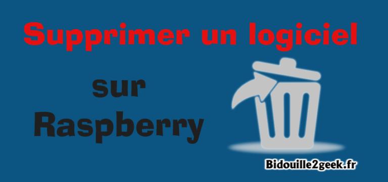 Supprimer un logiciel sur Raspberry