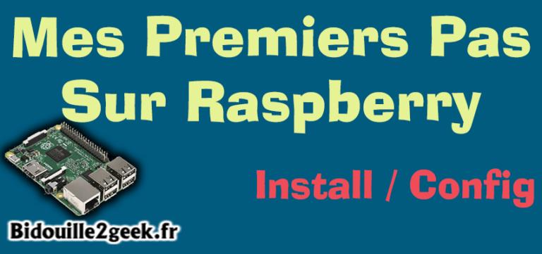 Mes Premiers pas sur Raspberry – Installation & Configuration