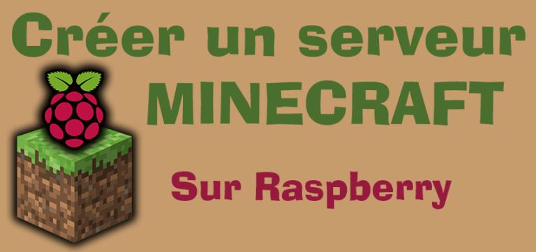 Créer un serveur Minecraft Sur Raspberry