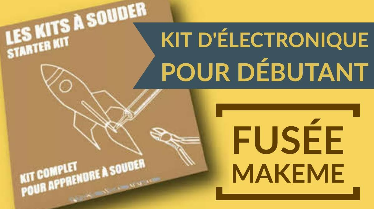 Kit d'électronique pour débutant –  Fusée Makeme
