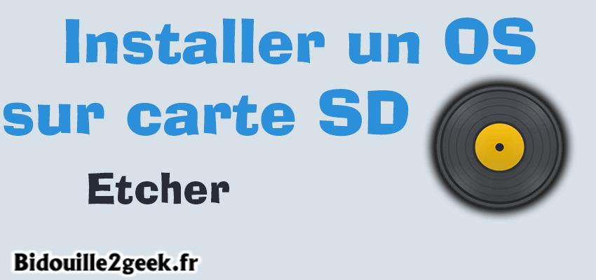 Installer rapidement un OS sur une carte SD – Etcher